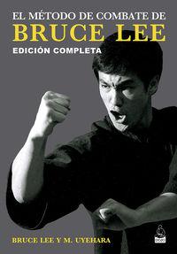 EL METODO DE COMBATE DE BRUCE LEE (ED. COMPLETA)