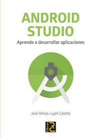 ANDROID STUDIO - APRENDE A DESARROLLAR APLICACIONES