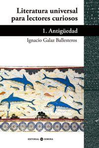LITERATURA UNIVERSAL PARA LECTORES CURIOSOS 1 - ANTIGUEDAD