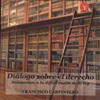 Dialogo Sobre El Derecho - Francisco Carpintero Benitez