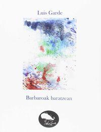 Barbaroak Baratzean - Luis Garde Iriarte