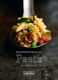 Reinventando La Pasta - William Ledeuil