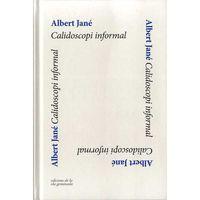 Calidoscopi Informal - Albert Jane
