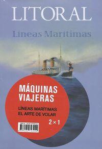 LITORAL 254 / 256 - MAQUINAS VIAJERAS - ARTE DE VOLAR, EL / LINEAS MARITIMAS