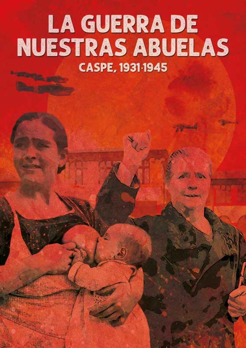 LA GUERRA DE NUESTRAS ABUELAS - CASPE, 1931-1945