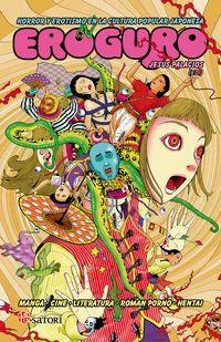 Eroguro - Horror Y Erotismo En La Cultura Popular Japonesa - Jesus Palacios / Daniel Aguilar / [ET AL. ]