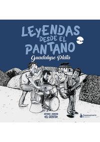 leyendas desde el pantano - guadalupe plata - Antonio J. Moreno