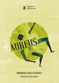 aureus (i premio poesia irreconciliables 2017) - Rodrigo Garcia Marina