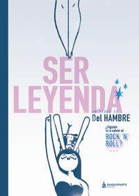 ser leyenda - Del Hambre