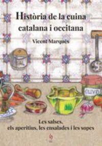 Historia De La Cuina Catalana I Occitana - Vicent Marques / Montse Mayol (il. )