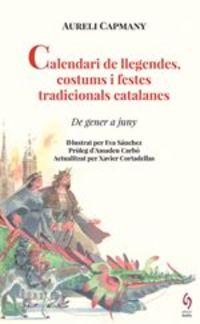 Calendari De Llegendes, Costums I Festes Tradicionals Catalanes - Aureli Capmany / Eva Sanchez (il. )