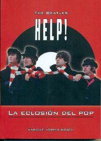 THE BEATLES - HELP, LA ECLOSION DEL POP