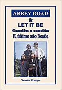 ABBEY ROAD & LET IT BE - CANCION A CANCION - EL ULTIMO AÑO BEATLE
