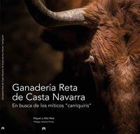 """Ganaderia Reta De Casta Navarra - En Busca De Los Miticos """"carriquiris"""" - Miguel Reta / Alba Reta"""