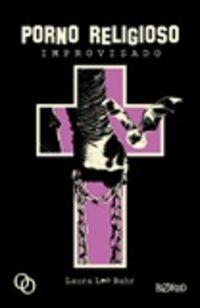 Porno Religioso Improvisado - Laura Lee Bahr