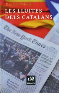 Lluites Del Catalans, Les - Cop D'ull Critic D'un Periodista De The New York Times - Raphael Minder