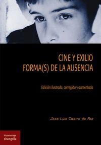 Cine Y Exilio - Forma (s) De La Ausencia - Jose Luis Castro De Paz