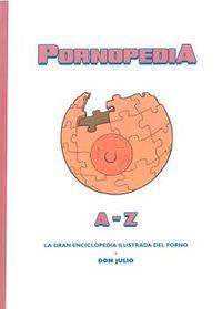 PORNOPEDIA - LA GRAN ENCICLOPEDIA ILUSTRADA DEL PORNO