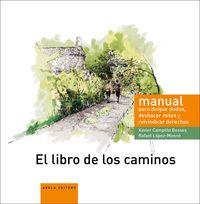 LIBRO DE LOS CAMINOS, EL - MANUAL PARA DISIPAR DUDAS, DESHACER MITOS Y REIVINDICAR DERECHOS