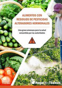 ALIMENTOS CON RESIDUOS DE PESTICIDAS ALTERADORES HORMONALES - UNA GRAVE AMENAZA PARA LA SALUD CONSENTIDA POR LAS AUTORIDADES