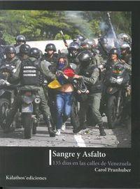 SANGRE Y ASFALTO - 135 DIAS EN LAS CALLES DE VENEZUELA