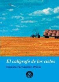 El caligrafo de los cielos - Ernesto Fernandez-Weiss