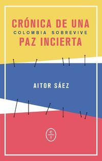 CRONICA DE UNA PAZ INCIERTA - COLOMBIA SOBREVIVE