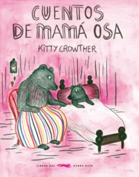 Cuentos De Mama Osa - Kitty Crowther Crowther