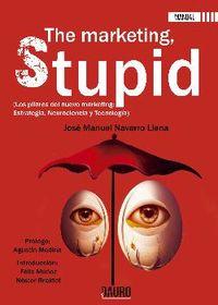 Marketing, Stupid, The - Jose Manuel Navarro