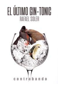 El ultimo gin-tonic - Rafael Soler