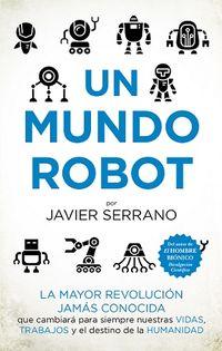Un mundo robot - Javier Serrano