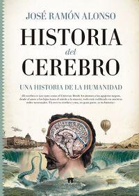 Historia Del Cerebro - Una Historia De La Humanidad - Jose Ramon Alonso Peña