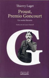 PROUST, PREMIO GONCOURT - UN MOTIN LITERARIO