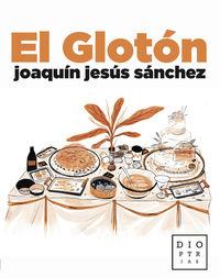 El gloton - Joaquin Jesus Sanchez Diaz