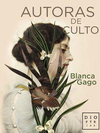 Autoras De Culto - Blanca Gago Dominguez
