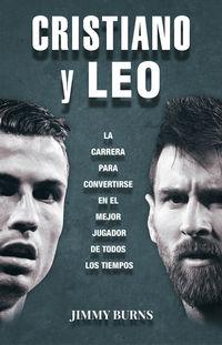 Cristiano Y Leo - La Carrera Para Convertirse En El Mejor Jugador De Todos Los Tiempos - Jimmy Burns