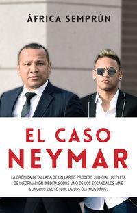 El caso neymar - Africa Semprun