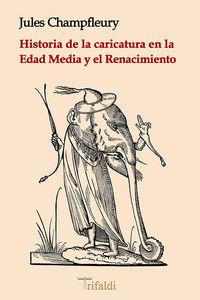 HISTORIA DE LA CARICATURA EN LA EDAD MEDIA Y EL RENACIMIENTO