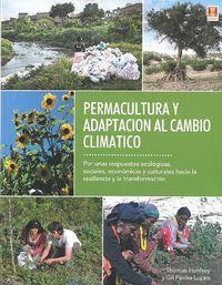 Permacultura Y Adaptacion Al Cambio Climatico - Thomas Henfrey / Gil Penha-Lopez