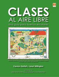 CLASES AL AIRE LIBRE - UNA GUIA PARA HUERTOS ESCOLARES