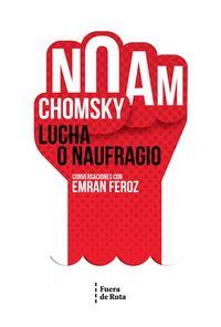 LUCHA O NAUFRAGIO - CONVERSACIONES CON FEROZ EMRAN