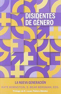 DISIDENTES DE GENERO - LA NUEVA GENERACION