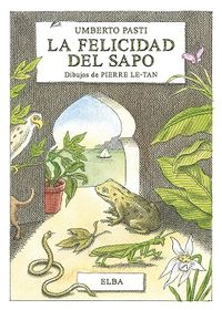 La felicidad del sapo - Umberto Pasti / Pierre Le-Tan (il. )