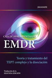 CAJA DE HERRAMIENTAS DE EMDR - TEORIA Y TRATAMIENTO DEL TEPT COMPLEJO Y LA DISOCIACION