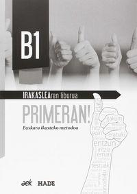 PRIMERAN! B1 - IRAKASLEAREN LIBURUA