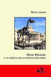 Hans Haacke Y La Critica De La Institucion Arte - Maite Aldaz