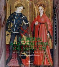 MODA A LA CATALUNYA DEL SEGLE XIV, LA - RETALLS DE LA VIDA MEDIEVAL