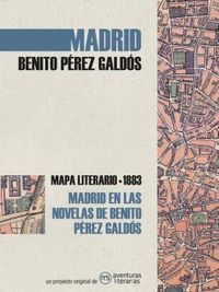 MADRID EN LAS NOVELAS DE BENITO PEREZ GALDOS - MAPA LITERARIO 1883