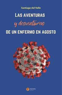 AVENTURAS Y DESVENTURAS DE UN ENFERMO EN AGOSTO, LAS