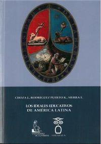 IDEALES EDUCATIVOS DE AMERICA LATINA, LOS